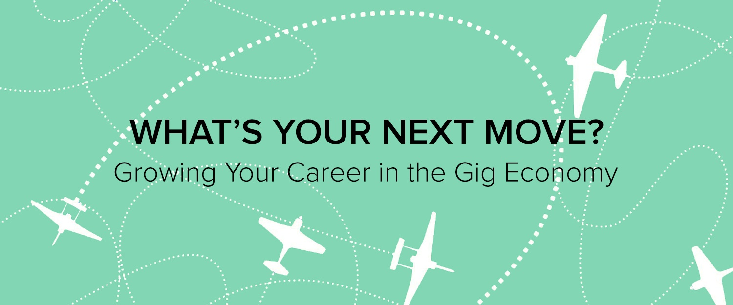 What's Your Next Move? Growing Your Career in the Gig Economy