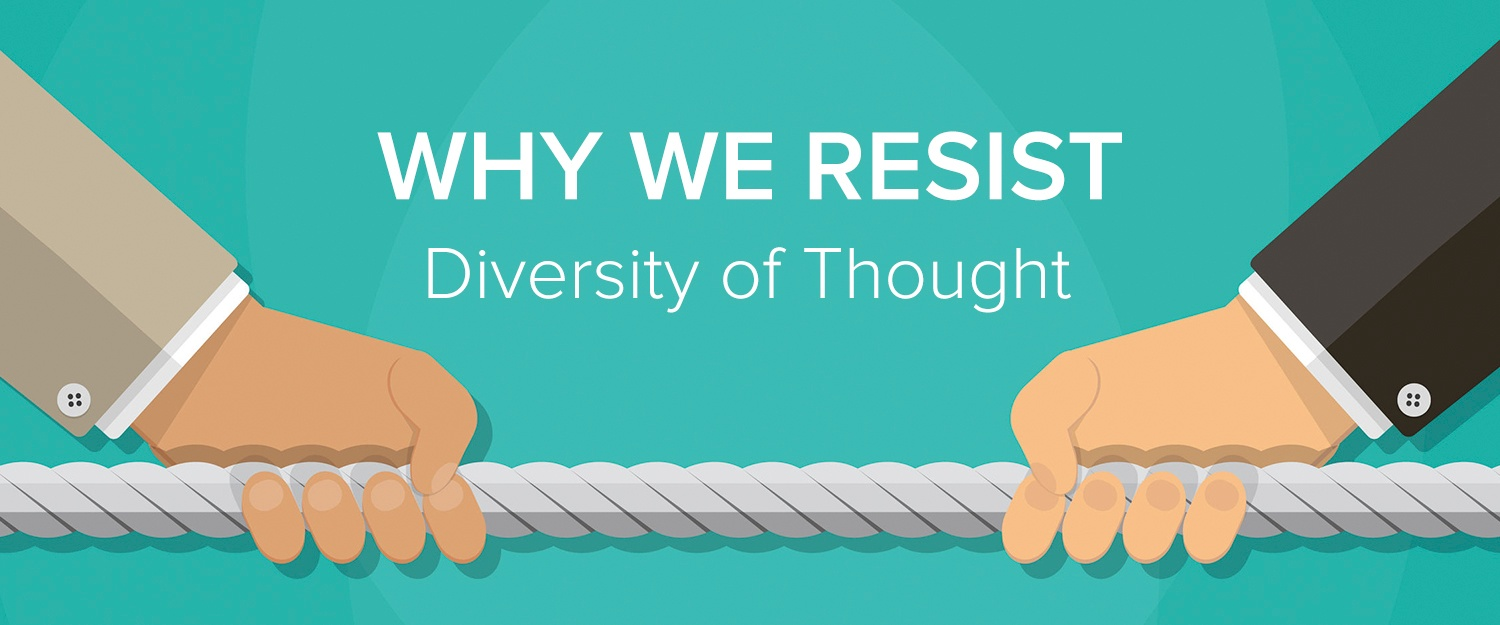 Why We Resist Diversity of Thought