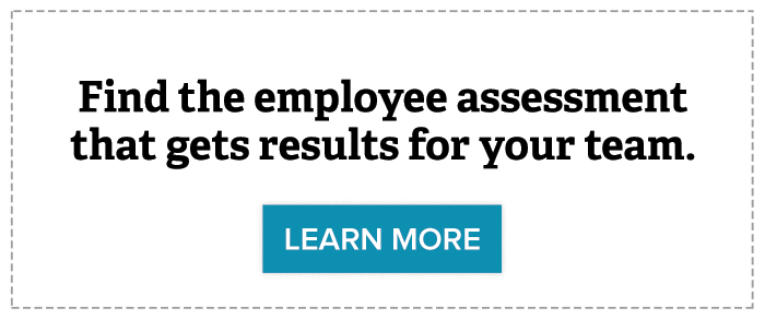 Find the employee assessment that gets results for your team >